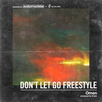 Don't Let Go Freestyle: Omen's story from Chiraq